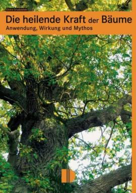 Die heilende Kraft der Bäume: Anwendung, Wirkung, Mythos - Bild vergrößern